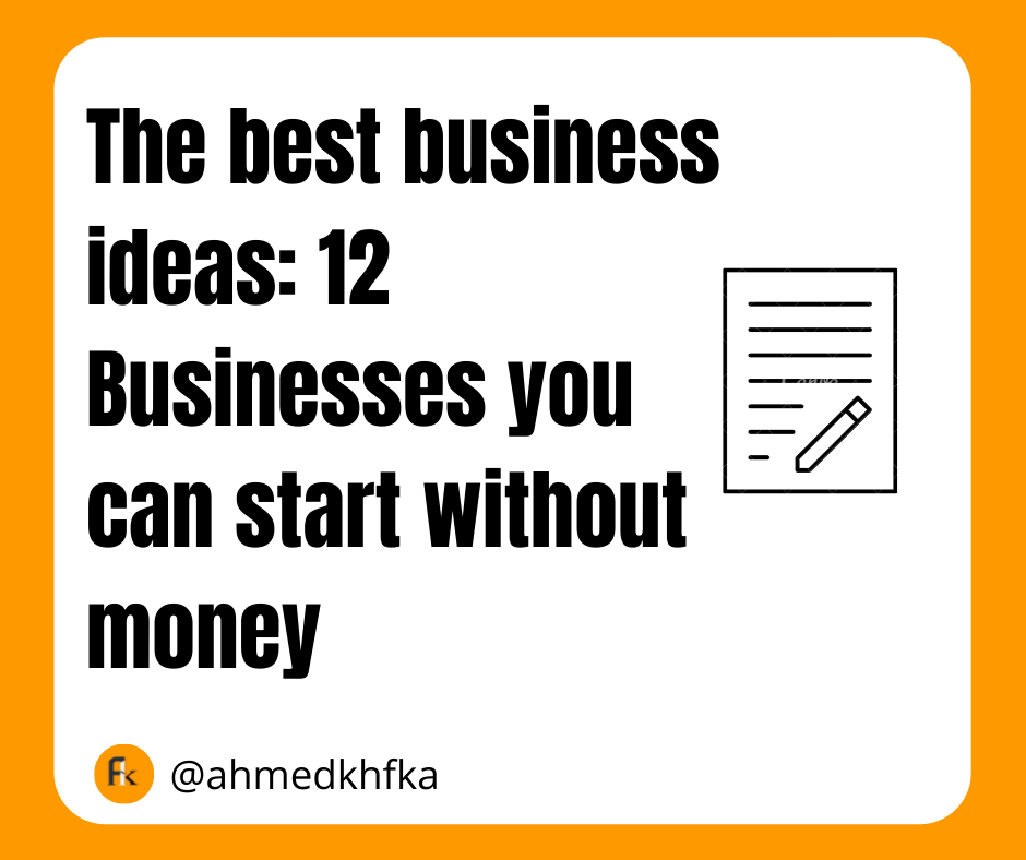 12 Businesses you can start without money